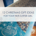 12 Christmas gift ideas for your fave Surfer Girl